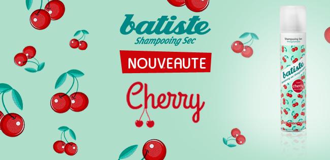 Batiste – nouveauté capillaire – cherry