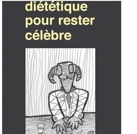 Diététique pour rester célèbre – by Cyril A. Skinazy