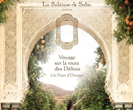 La Sultane de Saba – nouveau parfum – Fleur d'Oranger