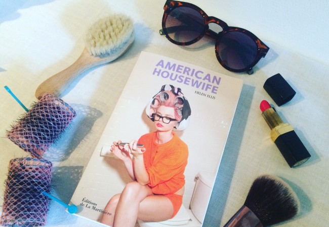 American Housewife – Helen Ellis – Editions de La Martinière