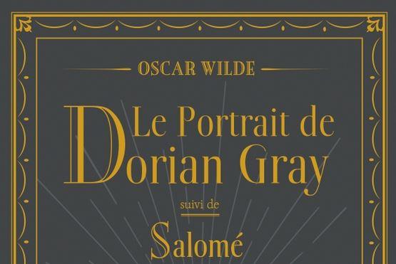 Le Portrait de Dorian Gray et Salomé (1891) – Oscar Wilde – éditions du Chêne