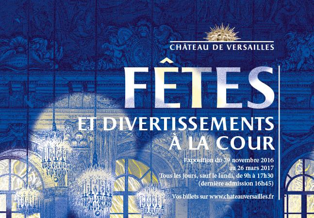 Exposition Fêtes et divertissements à la Cour – château de Versailles