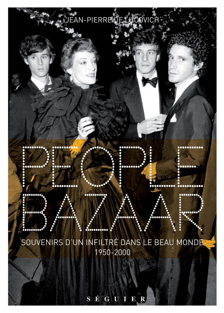 people-bazaar-souvenirs-dun-infiltre-dans-le-beau-monde-editions-seguier