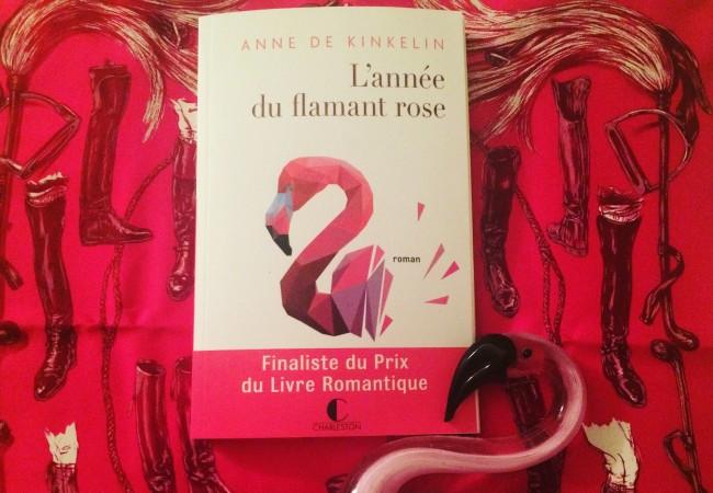 L'année du flamant rose –  Anne de Kinkelin – éditions Charleston