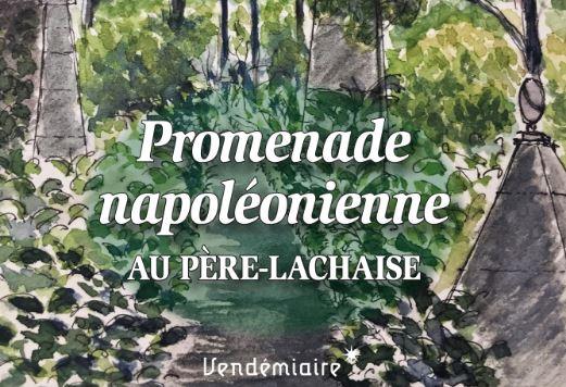 Promenade napoléonienne au Père-Lachaise – éditions Vendémiaire