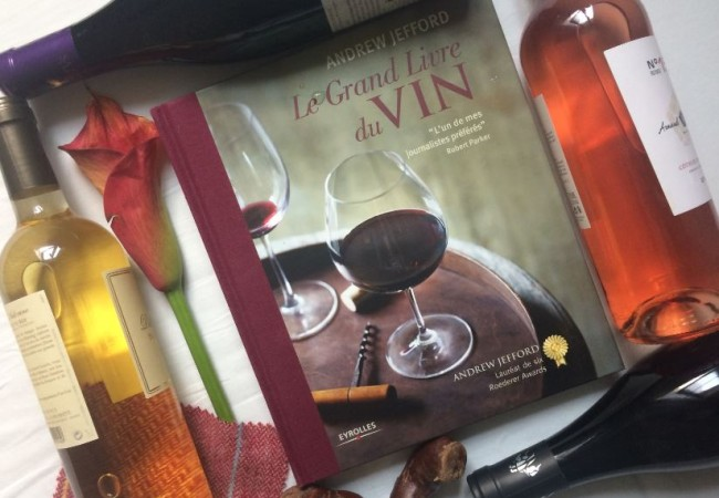 Le Grand Livre du Vin – Andrew Jefford – éditions Eyrolles