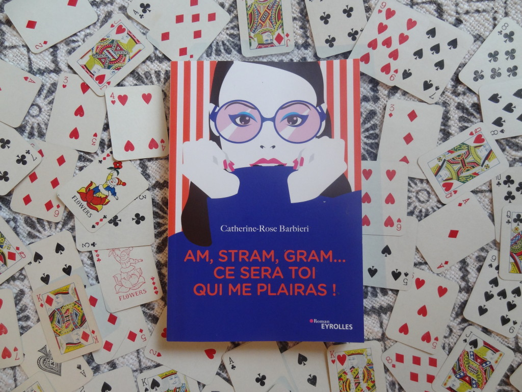 Éditions Eyrolles - Am, Stram, Gram... Ce sera toi qui me plairas  !