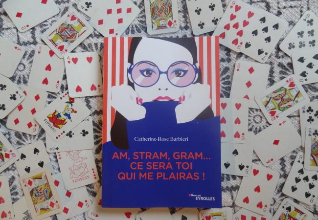 Éditions Eyrolles – Am, Stram, Gram… Ce sera toi qui me plairas  !