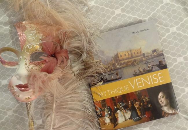 Mythique Venise – éditions Larousse – Gérard Denizeau