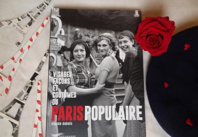 Visages, façons et coutumes du Paris Populaire – éditions Parigramme