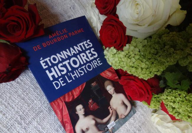 Etonnantes histoires de l'Histoire – éditions Archipel – Amélie de Bourbon – Parme