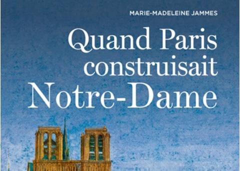Quand Paris construisait Notre-Dame – éditions Ouest France