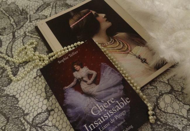 Chère Insaisissable, Liane de Pougy – le livre de Sophie Tellier