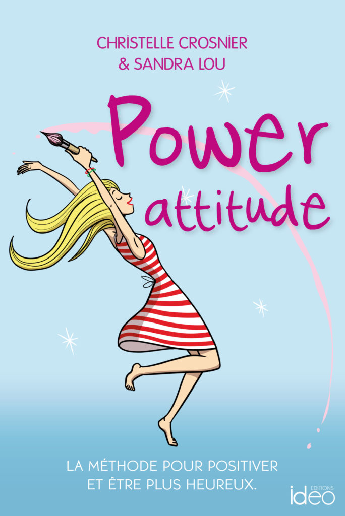 Power Attitude – éditions Idéo – Cristelle Crosnier et Sandra Lou