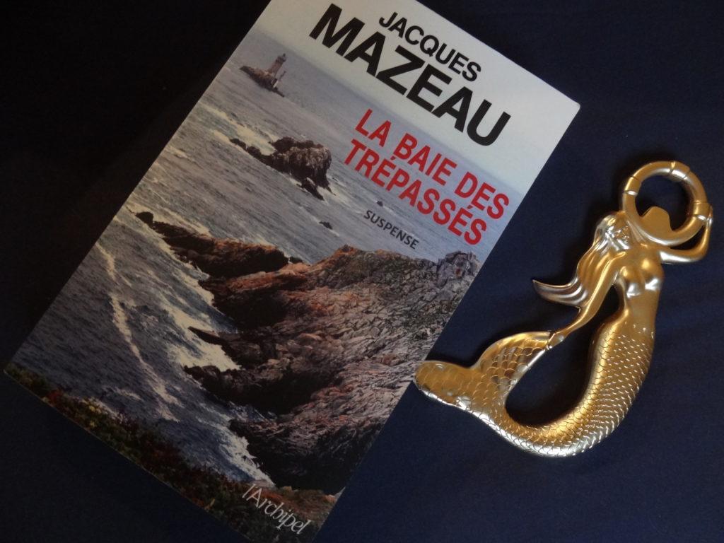 La Baie des Trépassés – Jacques Mazeau - éditions Archipel