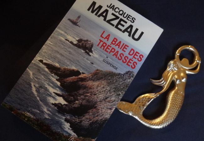 La Baie des Trépassés – Jacques Mazeau – éditions Archipel