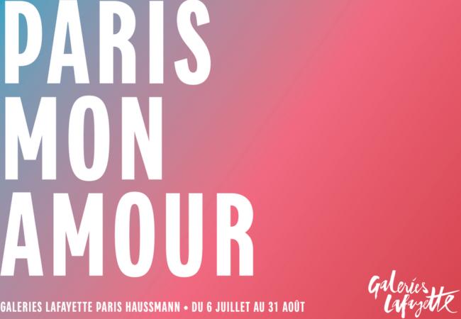 Paris Mon Amour – du 6 juillet au 31 août – Galeries Lafayette
