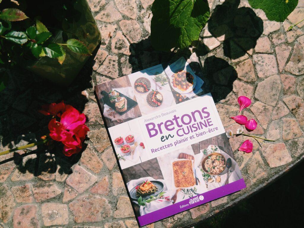 Bretons en cuisine - Recettes plaisir et bien-être - Alexandra Beauvais