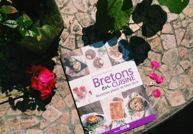 Bretons en cuisine – Recettes plaisir et bien-être – Alexandra Beauvais