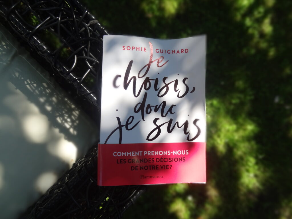 Je choisis donc je suis - éditions Flammarion - Sophie Guignard