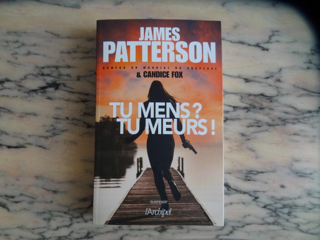 Tu mens ? Tu meurs – James Patterson et Candice Fox aux éditions l'Archipel