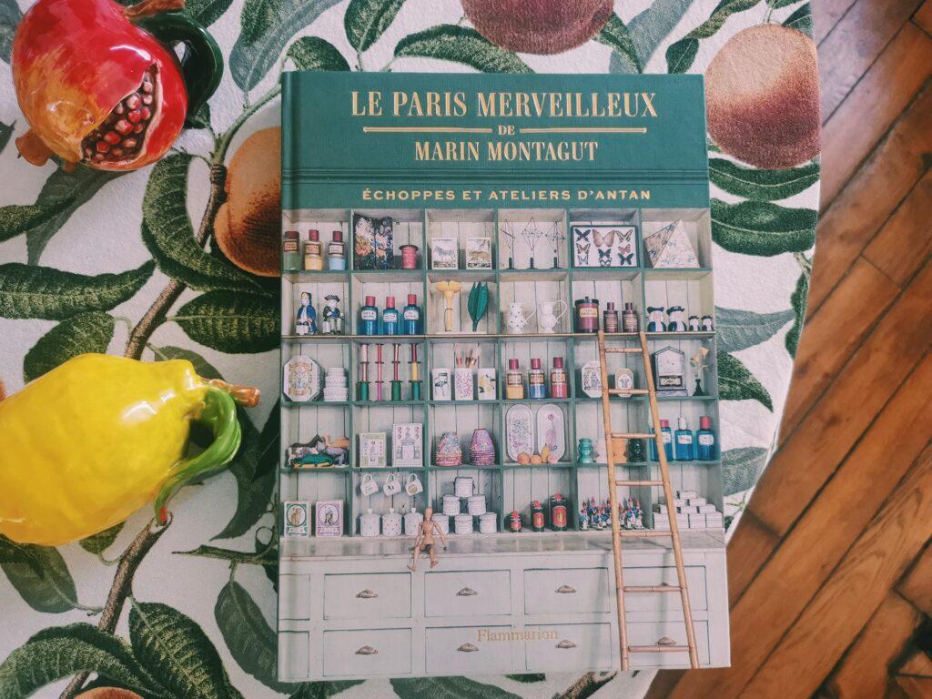 Le Paris Merveilleux de Marin Montagut - Échoppes et ateliers d'antan