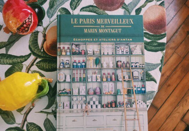 Le Paris Merveilleux de Marin Montagut – Échoppes et ateliers d'antan